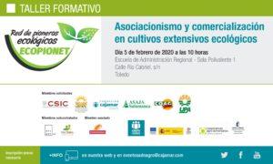 Taller formativo: Asociacionismo y comercialización en cultivos extensivos ecológico @ Escuela de Administración Regional - Sala Polivalente 1. Calle Río Cabriel, s/n Toledo