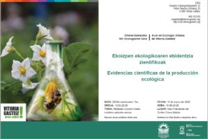 Conferencia: Evidencias científicas de la producción ecológica @ Sala polivalente del centro cívico Aldabe. Portal de Arriaga Kalea, s/n, 01012 Vitoria-Gasteiz, Álava