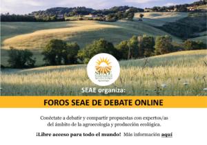 """PROGRAMACIÓN - Debates online SEAE: """"La agroecología ante los retos y oportunidades de la crisis climática, alimentaria y sanitaria""""."""