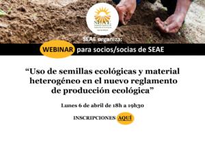 """WEBINAR para SOCI@S SEAE: """"Uso de semillas ecológicas y material heterogéneo en el nuevo reglamento de producción ecológica"""""""
